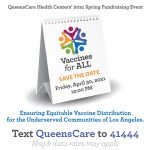 """QueensCare Health Centers' Spring Fundraising Event """"VACCINES for ALL"""""""